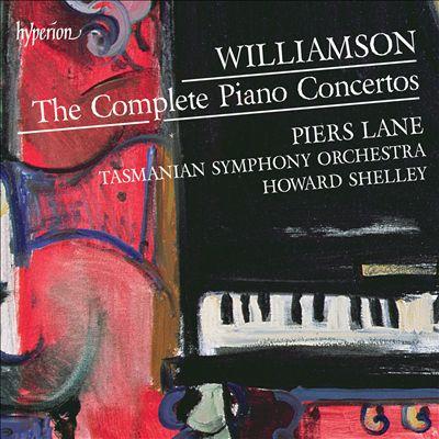 Malcolm Williamson: The Complete Piano Concertos