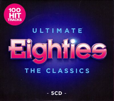Ultimate 80s: The Classics