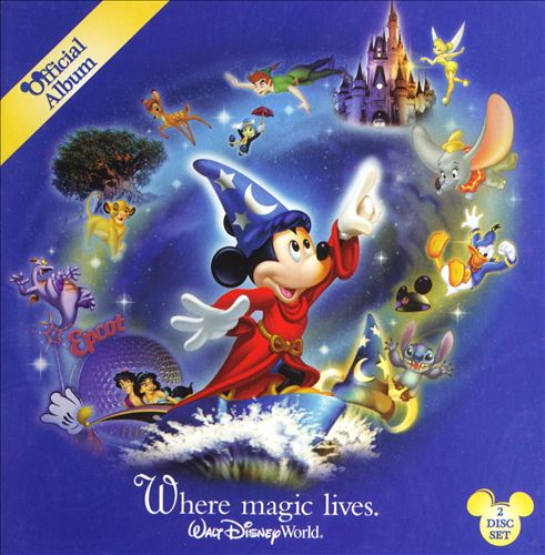 Walt Disney World Official Album Where Magic Lives