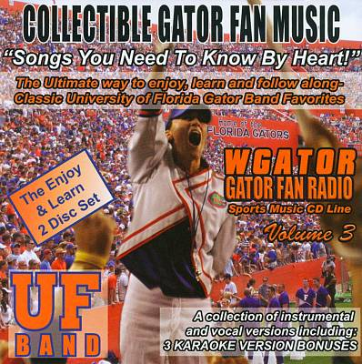 Gator Fan Radio, Volume 3: Songs You Need To Know By Heart!