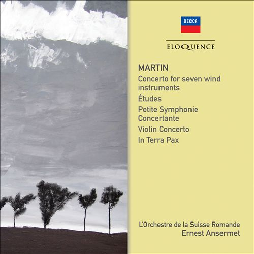 Martin: Concerto for Seven Wind Instruments; Études; Petite Symphonie Concertante; Violin Concerto; In Terra Pax
