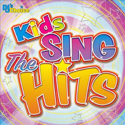 DJ's Choice: Kids Sing the Hits