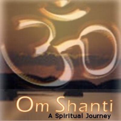 Om Shanti: A Spiritual Journey