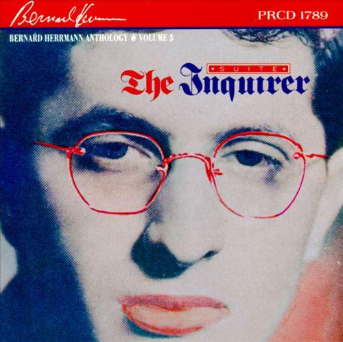 Bernard Herrmann Anthology, Vol. 3: The Inquirer