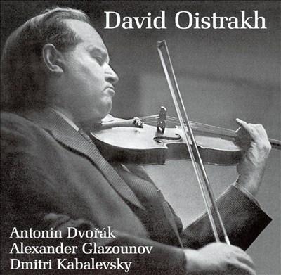 David Oistrakh Plays Dvorák, Glazounov, Kabalevsky