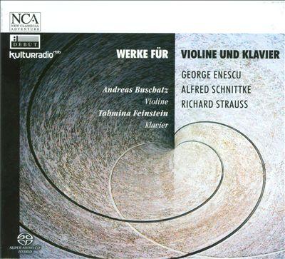 Enescu, Schnittke, Strauss: Werke für Violine und Klavier