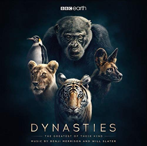 Dynasties: The Greatest of Their Kind [Original TV Soundtrack]