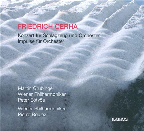 Friedrich Cerha: Konzert für Schlagzeug und Orchester; Impulse für Orchester