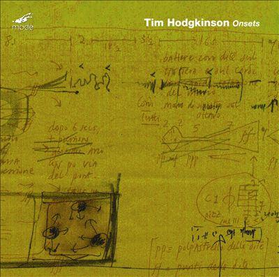 Tim Hodgkinson: Onsets