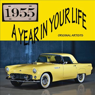 A Year In Your Life: 1955