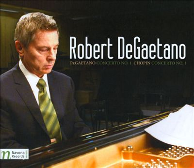 Frédéric Chopin: Piano Concerto No. 1; Robert DeGaetano: Piano Concerto No. 1 [CD+DVD]
