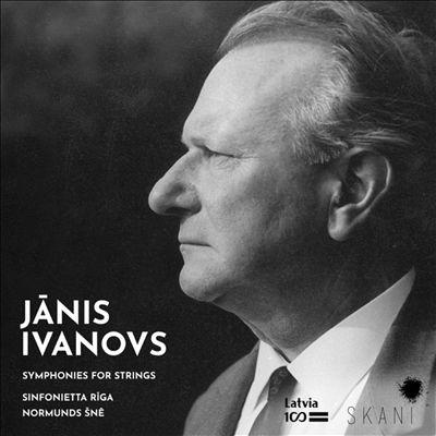 Janis Ivanovs: Symphonies for Strings
