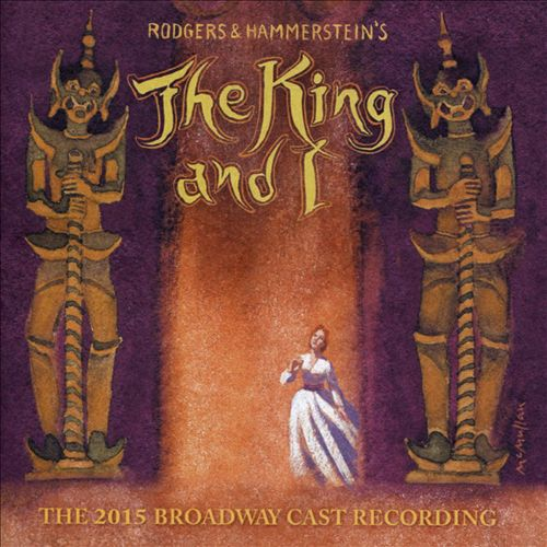 The King and I [Broadway Cast 2015]