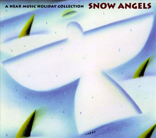 Snow Angels: A Hear Music Holiday Collection