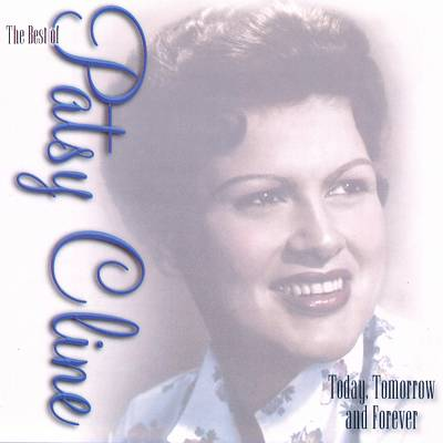 Today, Tomorrow & Forever: The Best of Patsy Cline
