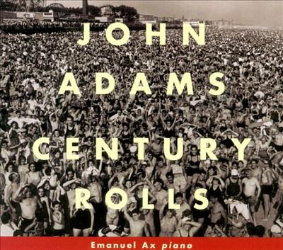 John Adams: Century Rolls
