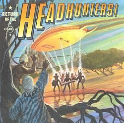 Return of the Headhunters!