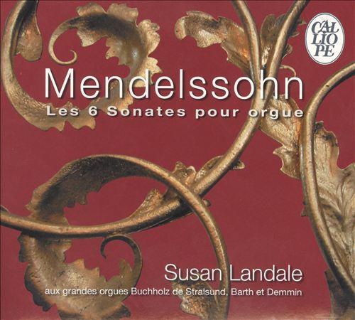 Mendelssohn: Les 6 Sonates pour Orgue