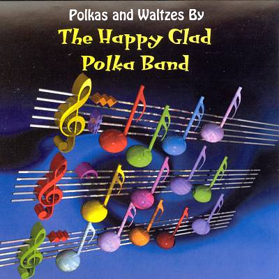 Polkas & Waltzes by the Happy Glad Polka Band