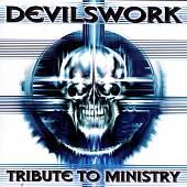 Devilswork: Tribute to Ministry