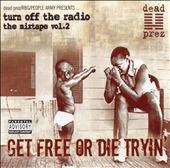 Turn off the Radio: The Mixtape, Vol. 2: Get Free or Die Tryin'