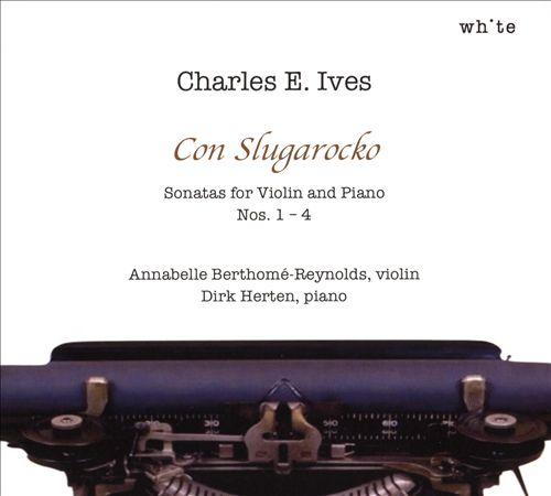 Charles Ives: Sonatas for Violin and Piano Nos. 1-4