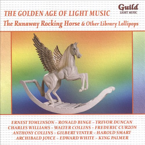 Golden Age of Light Music: The Runaway Rocking Horse & Other Library Lollipops