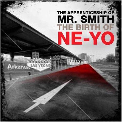 The Apprenticeship of Mr. Smith (The Birth of Ne-Yo)
