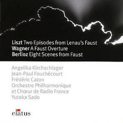 Liszt: Two Episodes From Lenau's Faust; Wagner: A Faust Overture; Berlioz: Eight Scenes from Faust