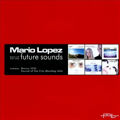 Future Sounds: Best of Mario Lopez 1999-2005