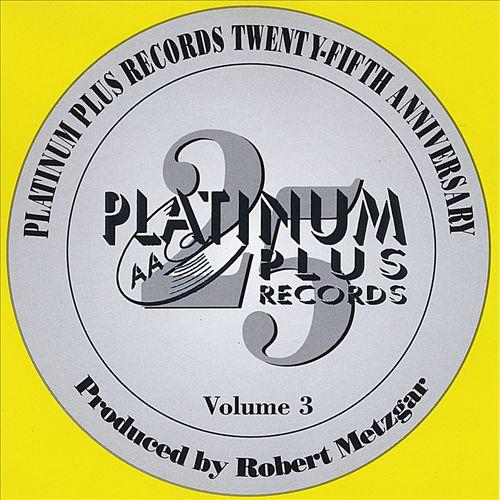 Platinum Plus Records 25th Anniversary Greatest Hits, Vol. 3