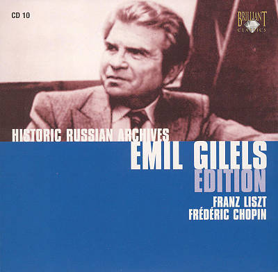 Historic Russian Archives Emil Gilels Edition: Franz Liszt, Frédéric Chopin