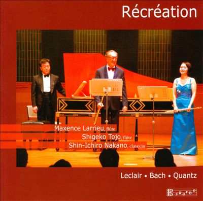 Récréation: Leclair, Bach, Quantz