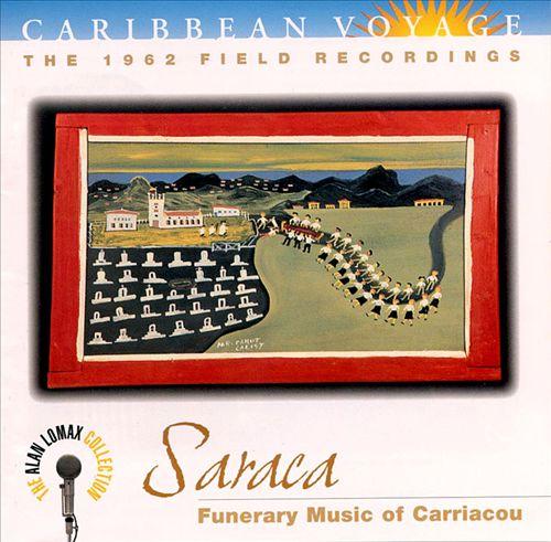 Caribbean Voyage: Saraca, Funerary Music of Carriacou