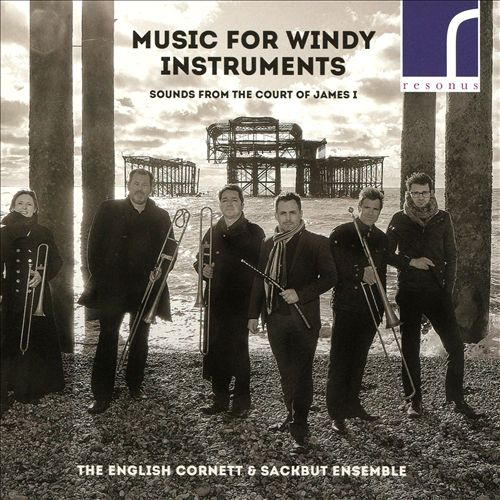 Music for Windy Instruments: Sounds from the Court of James I