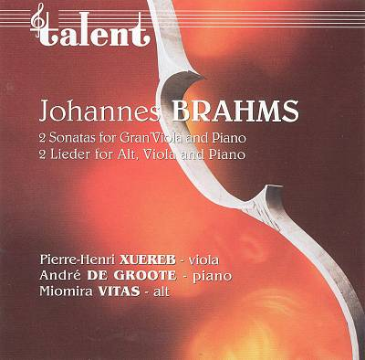 Brahms: 2 Sonatas for Gran Viola and Piano; 2 Lieder for Alt, Viola and Piano