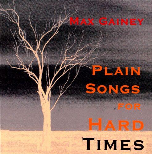 Plain Songs For Hard Times