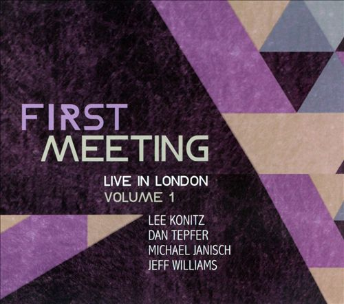 First Meeting: Live in London, Vol. 1