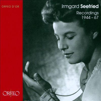 Irmgard Seefried: Recordings 1944-67