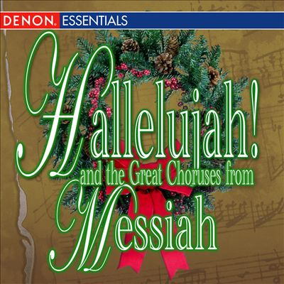 Hallelujah! and the Great Choruses from Messiah