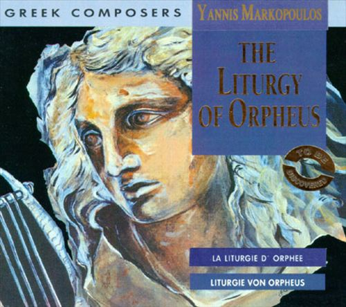 Yannis Markopoulos: The Liturgy fo Orpheus