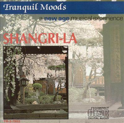 Tranquil Moods: Shangri-La