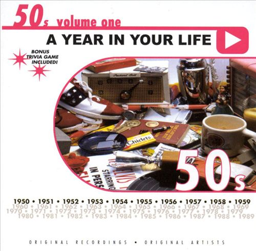 A Year in Your Life: 1950's, Vol. 1