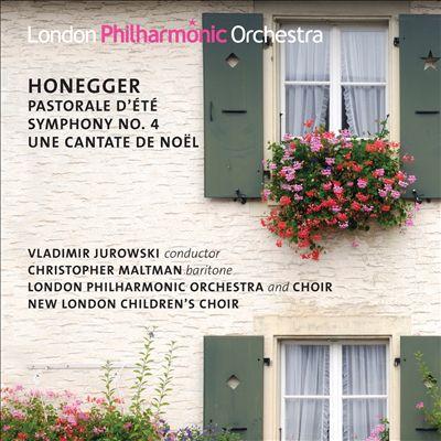 Honegger: Pastorale d'été; Symphony No. 4; Une Cantate de Noël