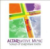 Altarnative Music: Songs of Christian Faith