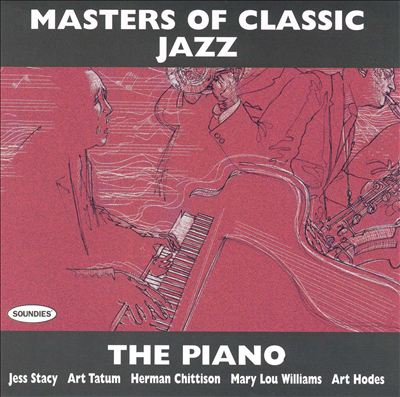 Masters of Classic Jazz: The Piano