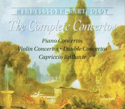 Mendelssohn-Bartholdy: The Complete Concertos