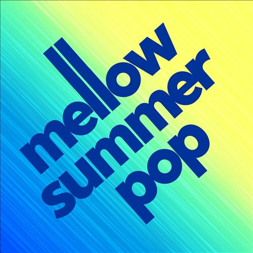 Mellow Summer Pop