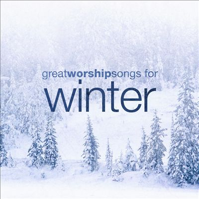 Great Worship Songs for Winter