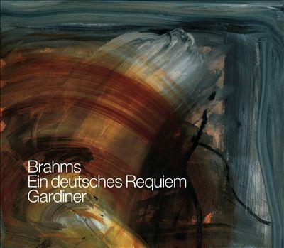 Brahms: Ein deutsches Requiem [Live 2007 Recording]